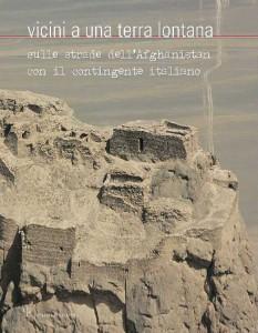 Vicini a una terra lontana. Afghanistan. Di Elena Croci